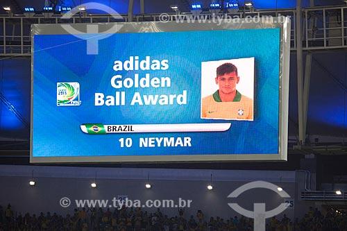 Imagem do telão do Maracanã - jogador Neymar anunciado como ganhador do prêmio Bola de Ouro - eleito melhor jogador durante a Copa das Confederações  - Rio de Janeiro - Rio de Janeiro - Brasil