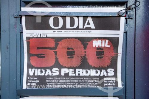 Edição do jornal O Dia do dia 20 de junho com manchete informando que o Brasil contabilizou 500.000 mortos pela Covid 19 - Rio de Janeiro - Rio de Janeiro (RJ) - Brasil