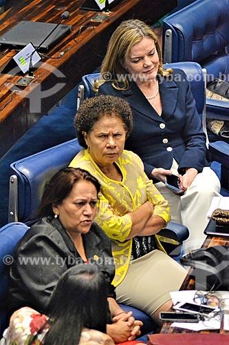 Senadoras Fátima Bezerra, Regina Sousa e Gleisi Hoffmann durante a sessão de julgamento do impeachment da Presidente Dilma Rousseff no Senado Federal  - Brasília - Distrito Federal (DF) - Brasil